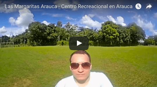 las-margaritas-360-grados-video-arauca-centro-recreacional